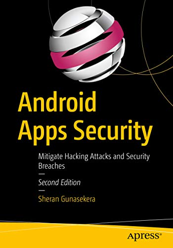 Android Apps Security: Mitigate Hacking Attacks and Security Breaches (English Edition)