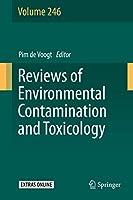 Reviews of Environmental Contamination and Toxicology Volume 246 (Reviews of Environmental Contamination and Toxicology (246))