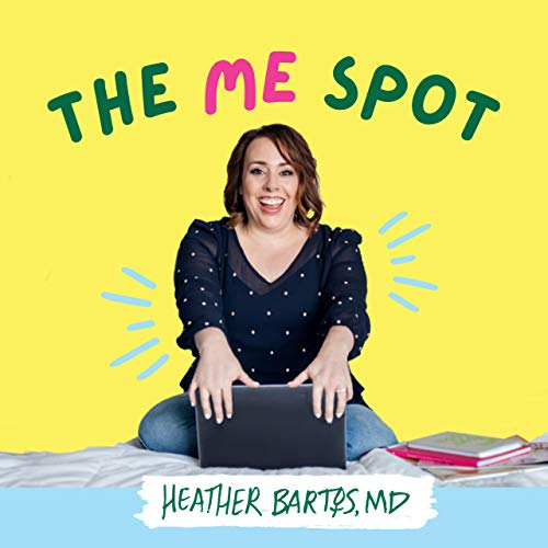 The ME Spot with Dr. Heather Bartos, OBGYN Podcast By Dr. Heather Bartos cover art