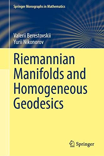 Riemannian Manifolds and Homogeneous Geodesics (Springer Monographs in Mathematics)