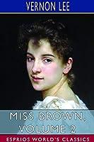 Miss Brown, Volume 2 (Esprios Classics)