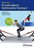 Praxishandbuch funktionelles Training II: Sling-Trainer, Slackline, Sprossenwand, Bewegungsbad und...