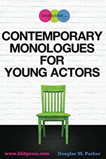 Contemporary Monologues for Young Actors: 54 High-Quality Monologues for Kids & Teens