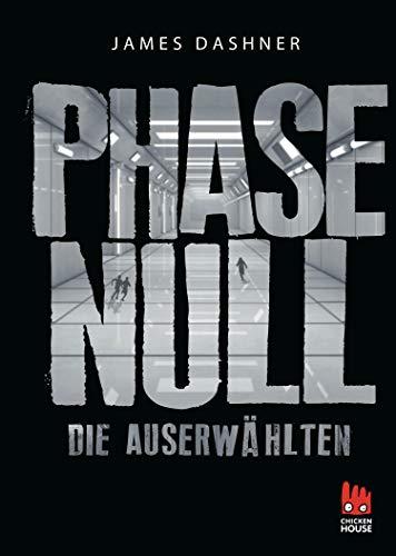 Die Auserwählten - Phase Null: Das Prequel zur Maze Runner-Trilogie (Die Auserwählten – Maze Runner)