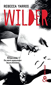 Wilder : une série New Adult, entre amour et trahison - Les Renegades T1 (&H) par [Rebecca Yarros]