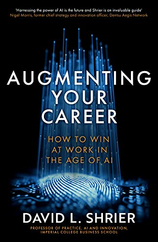 Augmenting Your Career: How to Win at Work In the Age of AI (English Edition)