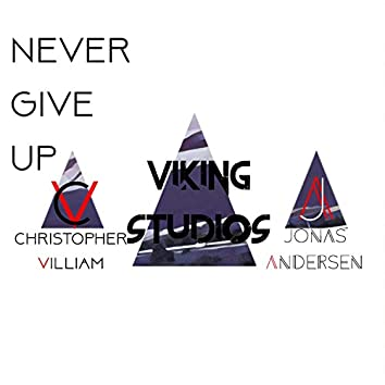 Never Give Up (feat. Christopher Villiam)