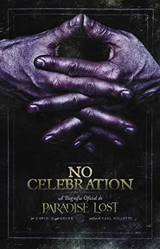 No Celebration: A Biografia Oficial do Paradise Lost