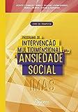 Programa de Intervenção Multidimensional para a Ansiedade Social - Livro do Terapeuta