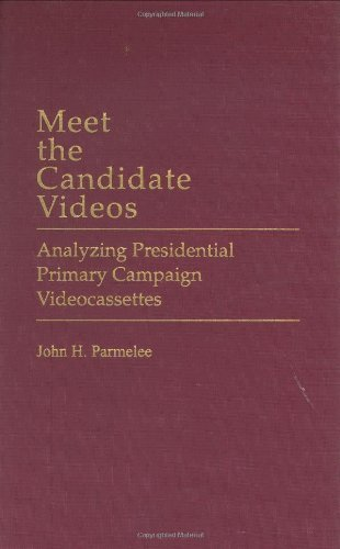Meet the Candidate Videos: Analyzing Presidential Primary Campaign Videocassettes (Praeger Series in Political Communication) (English Edition)