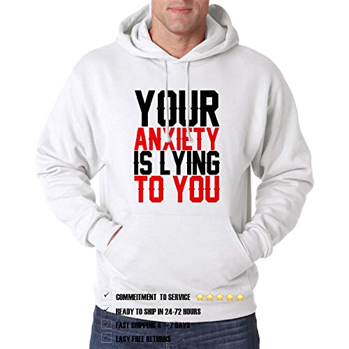 Your A_nxiety is Lying to You Gift Funny Hoodie for Men and Women (D7) (Design - 1)