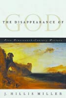 The Disappearance of God: Five 19th Century Writers