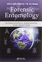 Forensic Entomology: International Dimensions and Frontiers