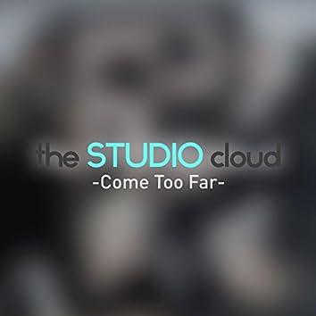 Come Too Far (feat. David Cancel & Justin Gillette)