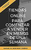 Tiendas Online para comenzar a vender en menos de una semana: Crea tu tienda Online paso a paso con esta guía