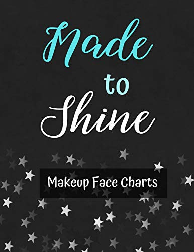 Makeup Face Charts: Made To Shine | Make Up Charts for Face Artists | Blank Face Practice Sheets