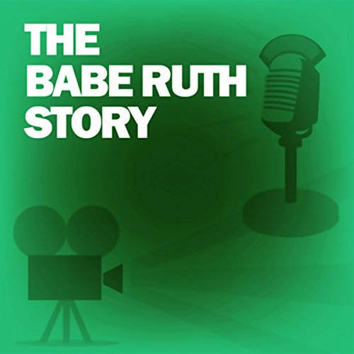 The Babe Ruth Story audiobook cover art