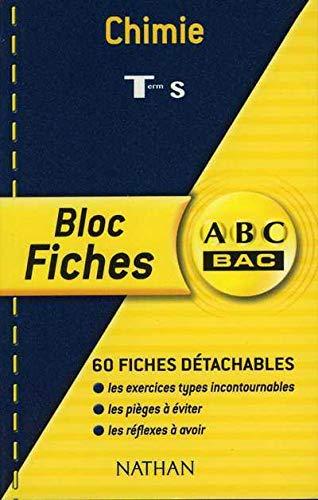 ABC Bac - Bloc Fiches : Chimie, terminale S