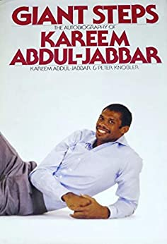 Giant Steps: The Autobiography of Kareem Abdul-Jabbar by [Kareem Abdul-Jabbar, Peter Knobler]