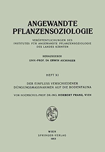 Der Einfluss Verschiedener Düngungsmassnahmen auf die Bodenfauna (Angewandte Pflanzensoziologie, 11, Band 11)