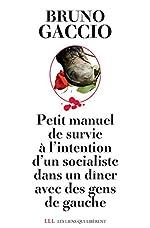 Petit manuel de survie à l'intention d'un socialiste dans un dîner avec des gens de gauche de Bruno Gaccio