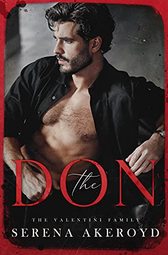 The Don: Part One of The Oath Duet: An Italian Mafia Romance (The Valentini Family Book 1) by [Serena Akeroyd, Wander Aguiar]