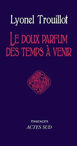 Le doux parfum des temps à venir (Essences) (French Edition)