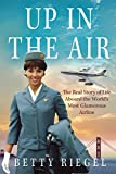Up in the Air: The Real Story of Life Aboard the World's Most Glamorous Airline