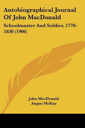 Autobiographical Journal Of John MacDonald: Schoolmaster and Soldier, 1770-1830の詳細を見る