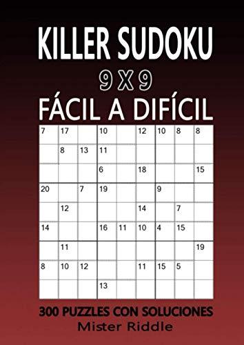 KILLER SUDOKU 9 x 9 - FÁCIL a DIFÍCIL - 300 PUZZLES CON SOLUCIONES