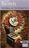 Fantômes et farfafouilles de Fredric Brown ,Jean Sendy (Traduction) ( 6 décembre 2001 ) - Gallimard (6 décembre 2001)