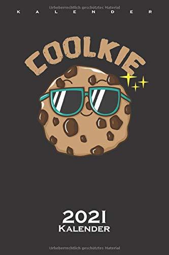Cookie 'Coolkie' Kalender 2021: Jahreskalender für Naschkatzen und Keksliebhaber