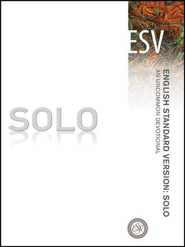 Compare Textbook Prices for English Standard Version: Solo Softcover: An Uncommon Devotional  ISBN 9781612914916 by Inc, Crossway