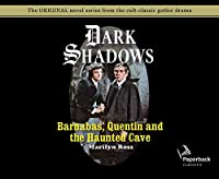 Barnabas, Quentin and the Haunted Cave: Library Edition (Dark Shadows)