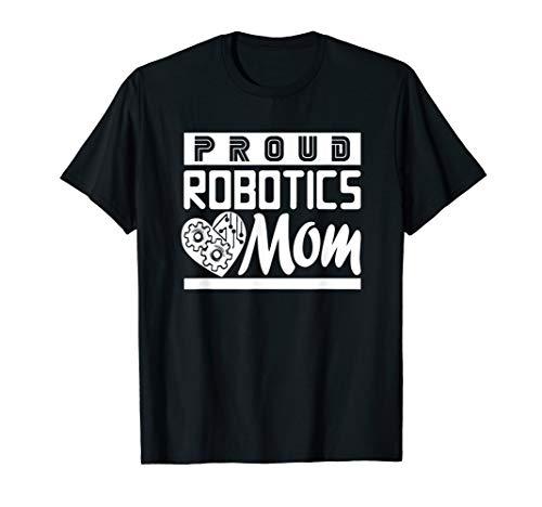 Proud Robotics Mom Shirt Son Daughter Engineering Mentor