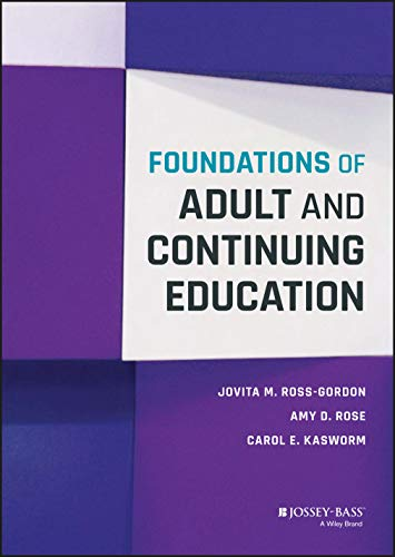 Compare Textbook Prices for Foundations of Adult and Continuing Education 1 Edition ISBN 9781118955093 by Ross-Gordon, Jovita M.,Rose, Amy D.,Kasworm, Carol E.