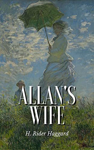 Allan's Wife: Annotated (English Edition)