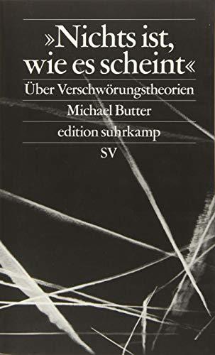 »Nichts ist, wie es scheint«: Über Verschwörungstheorien (edition suhrkamp)