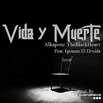 Vida Y Muerte (feat. Igoman El Druida)