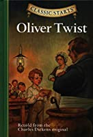 Oliver Twist: Retold from the Charles Dickens Original (Classic Starts)
