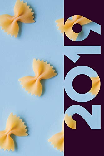 2019: Farfalle Elegant Organizer Diary daily weekly and monthly calendar planner for Bow Tie Pasta Italian Food Lovers