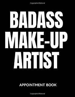 Badass Make-Up Artist - Appointment Book: Daily and Hourly - Undated Calendar - Schedule Interval Appointments & Times