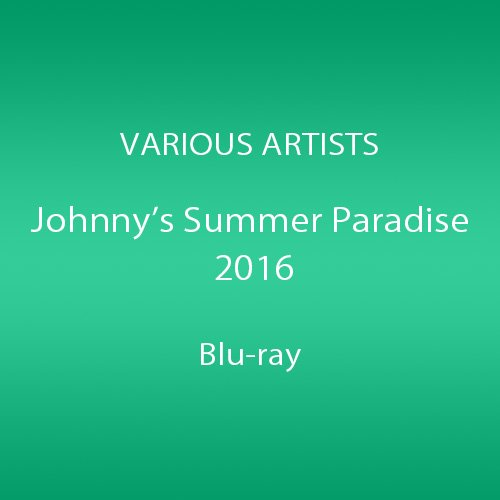 Johnnys' Summer Paradise 2016 ~佐藤勝利「佐藤勝利 Summer Live 2016」/ 中島健人「#Honey Butterfly」/ 菊池風磨「風 are you?」/ 松島聡&マリウス葉「Hey So! Hey Yo! ~summertime memory~」~ [Blu-ray]
