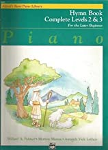 Piano: Hymn Book Complete Levels 2 & 3, for the Later Beginner (Alfred's Basic Piano Library) by Palmer, Willard A., Manus, Morton, Letcho, Amanda Vick [Paperback(1995/6/1)]
