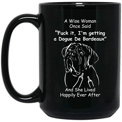 N\A Divertido Dogo de Burdeos una Mujer Sabia Dijo una Vez el Dedo Medio Taza de café Negro