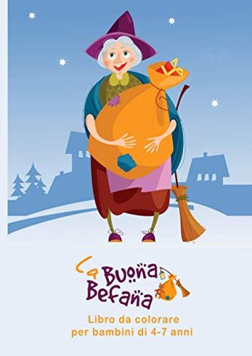 Libro da colorare : La Buona Befana: per bambini a partire da 4-7 anni