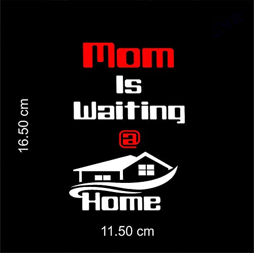 CVANU Bike Sticker Mom is Waiting at Home for Scooter Fascino and Activa and Royal Enfield Classic 350 500 Standard Suitable for Tank Side Meeter Back Side Decals L x H 7.50 x 12.00 cm White
