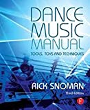 Dance Music Manual, Second Edition: Tools. toys and techniques (English Edition)