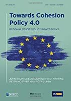 Towards Cohesion Policy 4.0: Structural Transformation and Inclusive Growth (Regional Studies Policy Impact Books)
