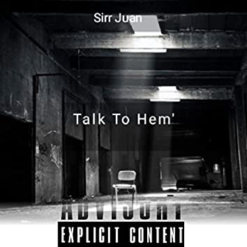 Talk to Hem' (Freestyle)